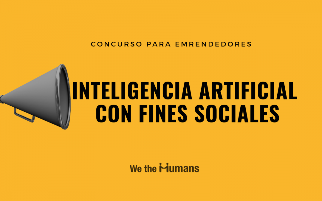 La Inteligencia Artificial se vuelve humana: así es el Concurso de We The Humans